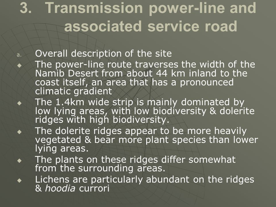 3. 3.Transmission power-line and associated service road a. a. Overall description of the site   The power-line route traverses the width of the Nam