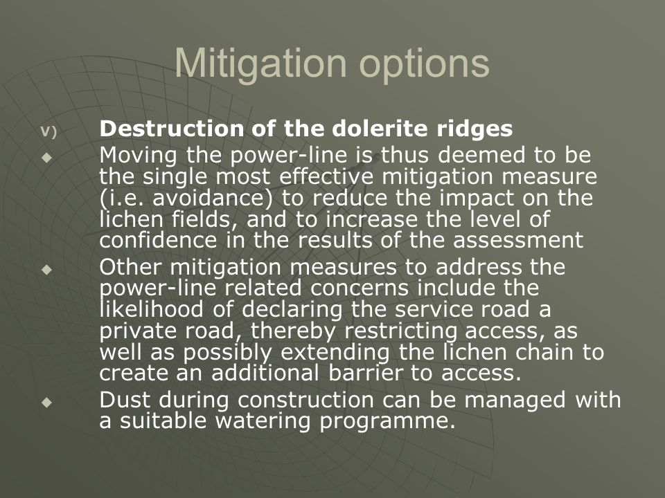 Mitigation options V) V) Destruction of the dolerite ridges   Moving the power-line is thus deemed to be the single most effective mitigation measur