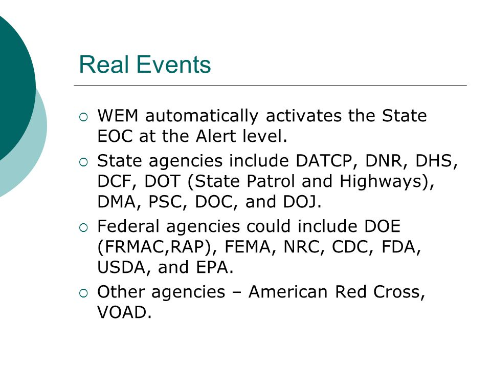 Real Events  WEM automatically activates the State EOC at the Alert level.