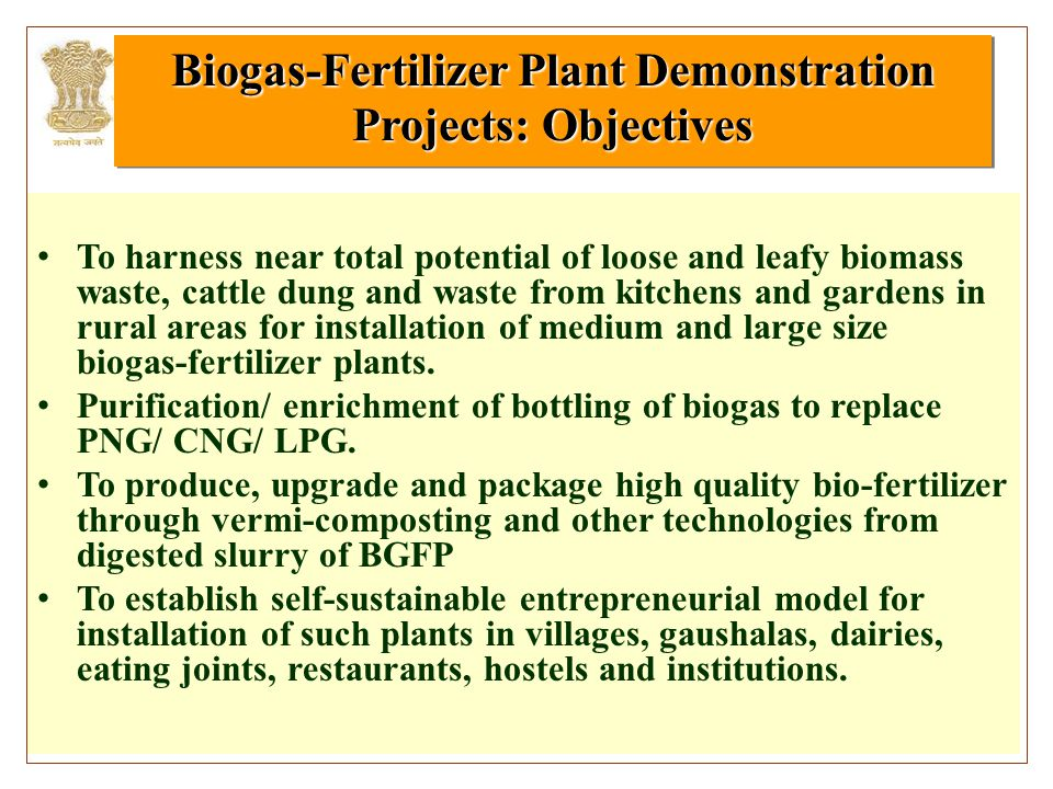 To harness near total potential of loose and leafy biomass waste, cattle dung and waste from kitchens and gardens in rural areas for installation of m