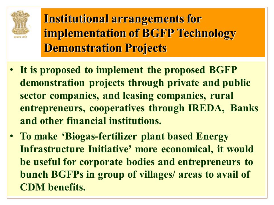Institutional arrangements for implementation of BGFP Technology Demonstration Projects It is proposed to implement the proposed BGFP demonstration pr
