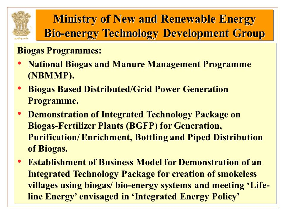 Ministry of New and Renewable Energy Bio-energy Technology Development Group Ministry of New and Renewable Energy Bio-energy Technology Development Gr