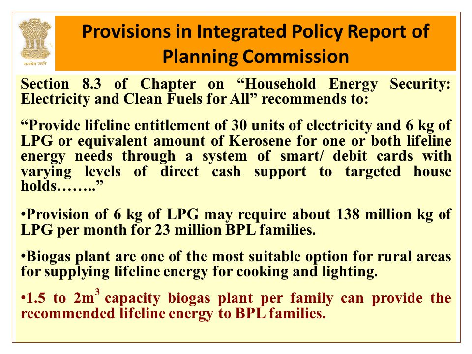 """8 Provisions in Integrated Policy Report of Planning Commission Section 8.3 of Chapter on """"Household Energy Security: Electricity and Clean Fuels for"""