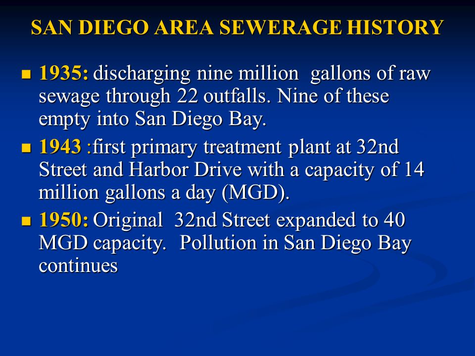 SAN DIEGO AREA SEWERAGE HISTORY 1935: discharging nine million gallons of raw sewage through 22 outfalls.