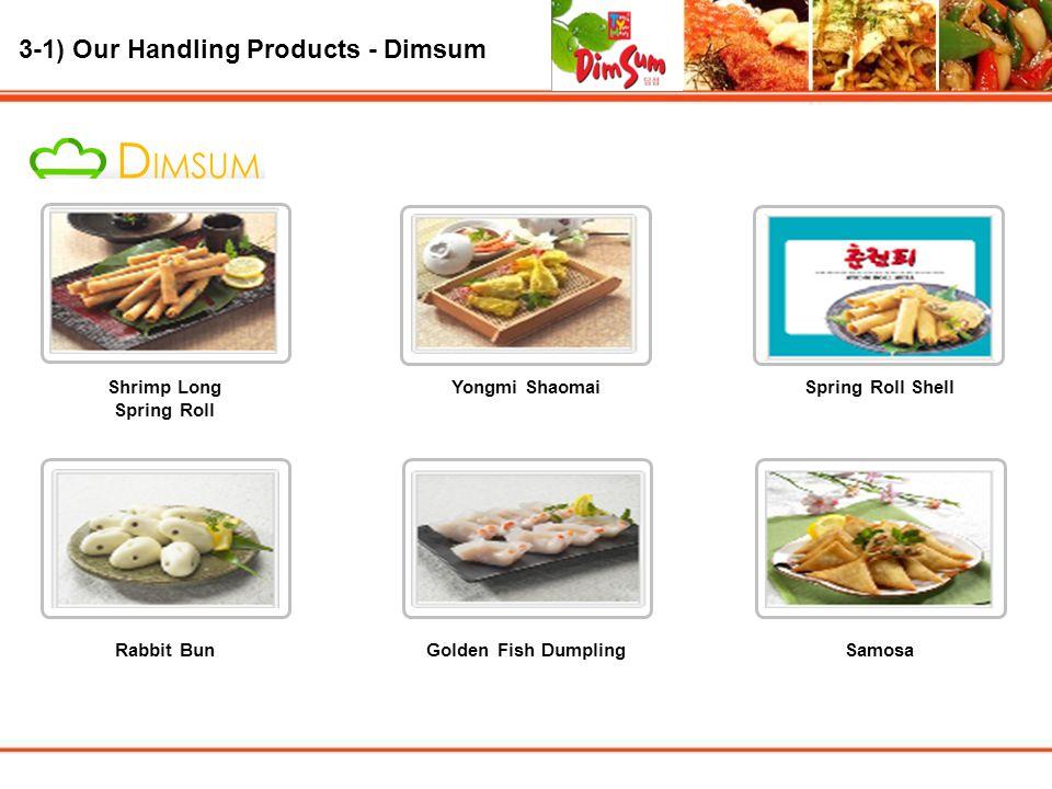 3-1) Our Handling Products - Dimsum 100 ~ 190 만원 디자인 감각이 돋보이는 디자인 중소기업 등 회사 홈페이지 Shrimp Long Spring Roll Yongmi ShaomaiSpring Roll Shell Rabbit BunGol