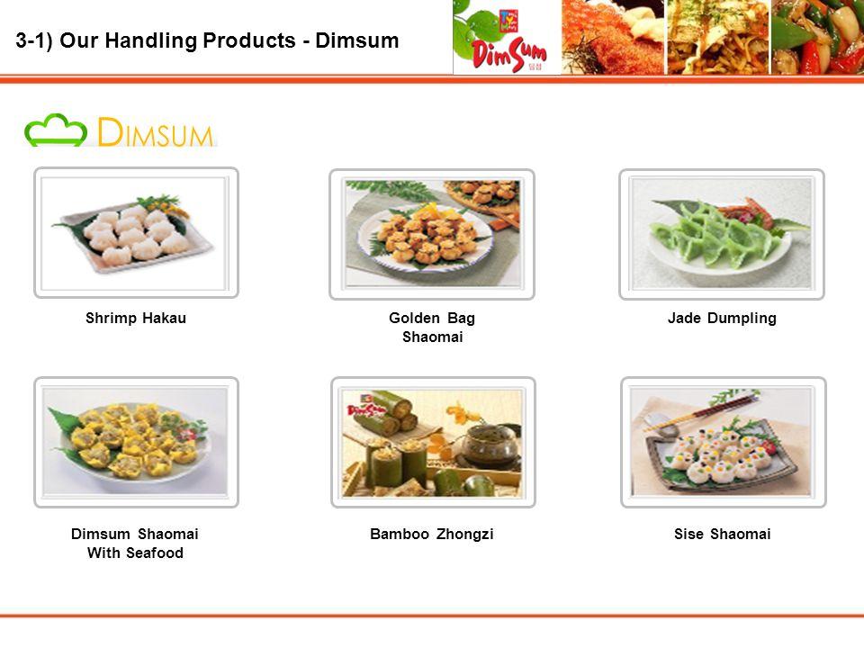 3-1) Our Handling Products - Dimsum Shrimp HakauGolden Bag Shaomai Jade Dumpling Dimsum Shaomai With Seafood Bamboo ZhongziSise Shaomai