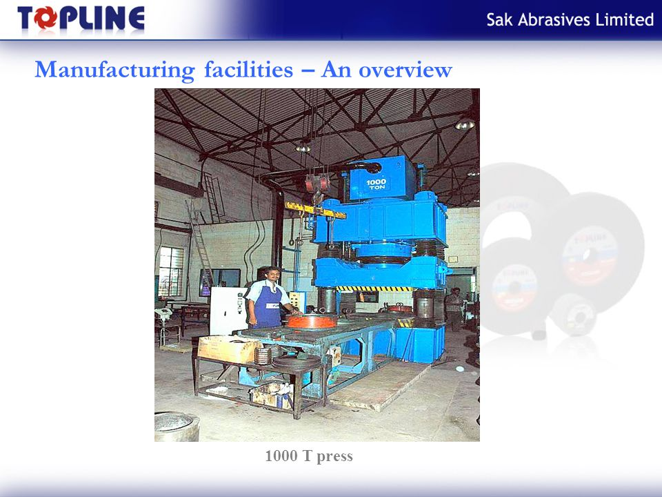 Manufacturing facilities – An overview 1000 T press