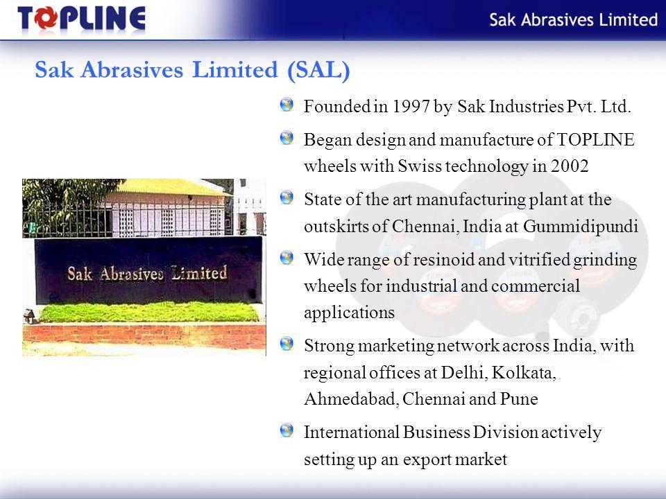 Sak Abrasives Limited (SAL) Founded in 1997 by Sak Industries Pvt.