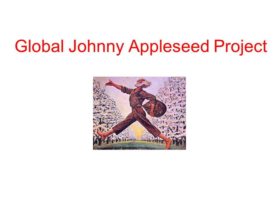 Global Johnny Appleseed Project