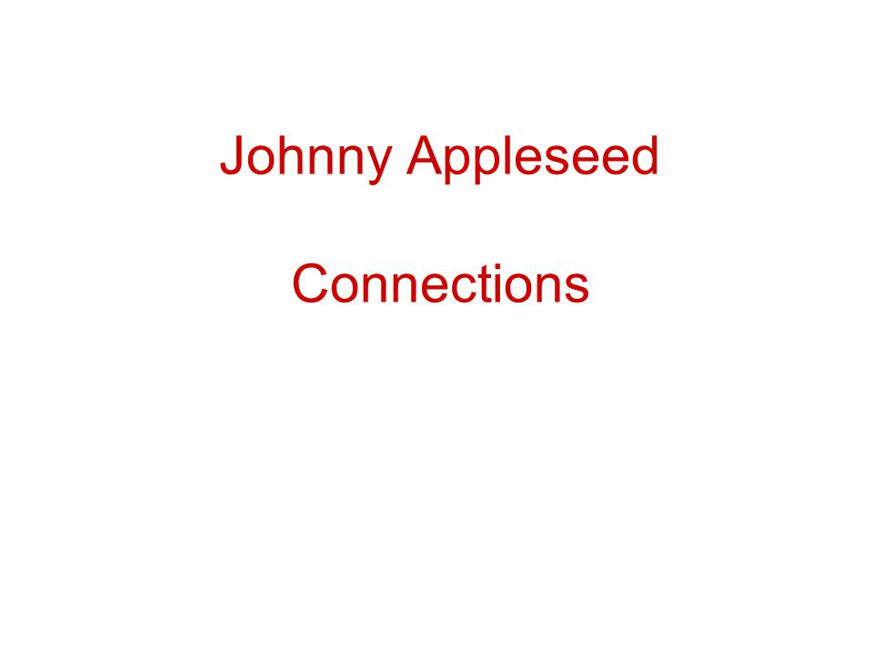 Johnny Appleseed Connections