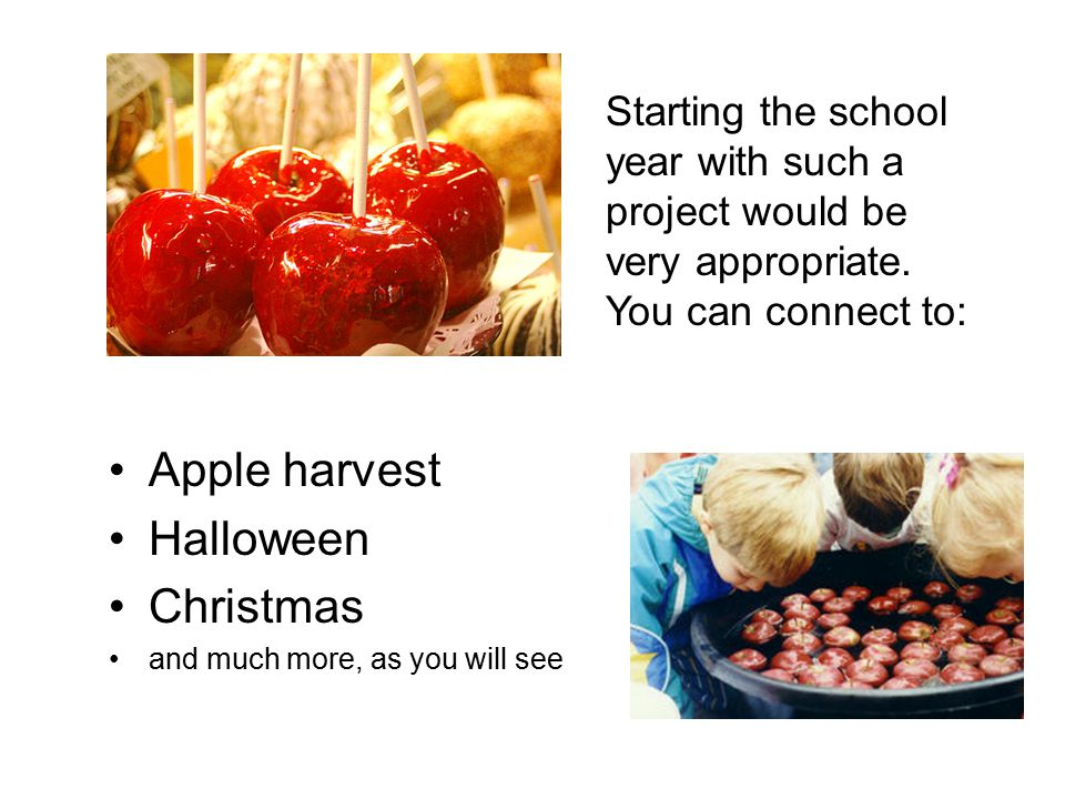 Apple harvest Halloween Christmas and much more, as you will see Starting the school year with such a project would be very appropriate.