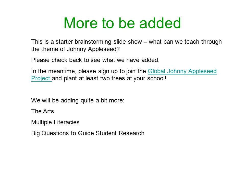 More to be added This is a starter brainstorming slide show – what can we teach through the theme of Johnny Appleseed.