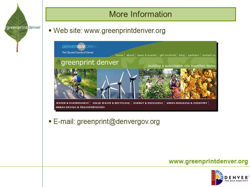www.greenprintdenver.org More Information  Web site: www.greenprintdenver.org  E-mail: greenprint@denvergov.org