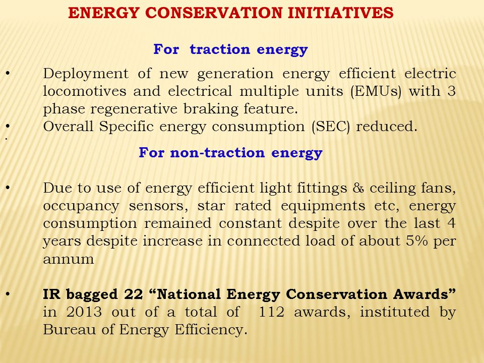ENERGY CONSERVATION INITIATIVES For traction energy Deployment of new generation energy efficient electric locomotives and electrical multiple units (