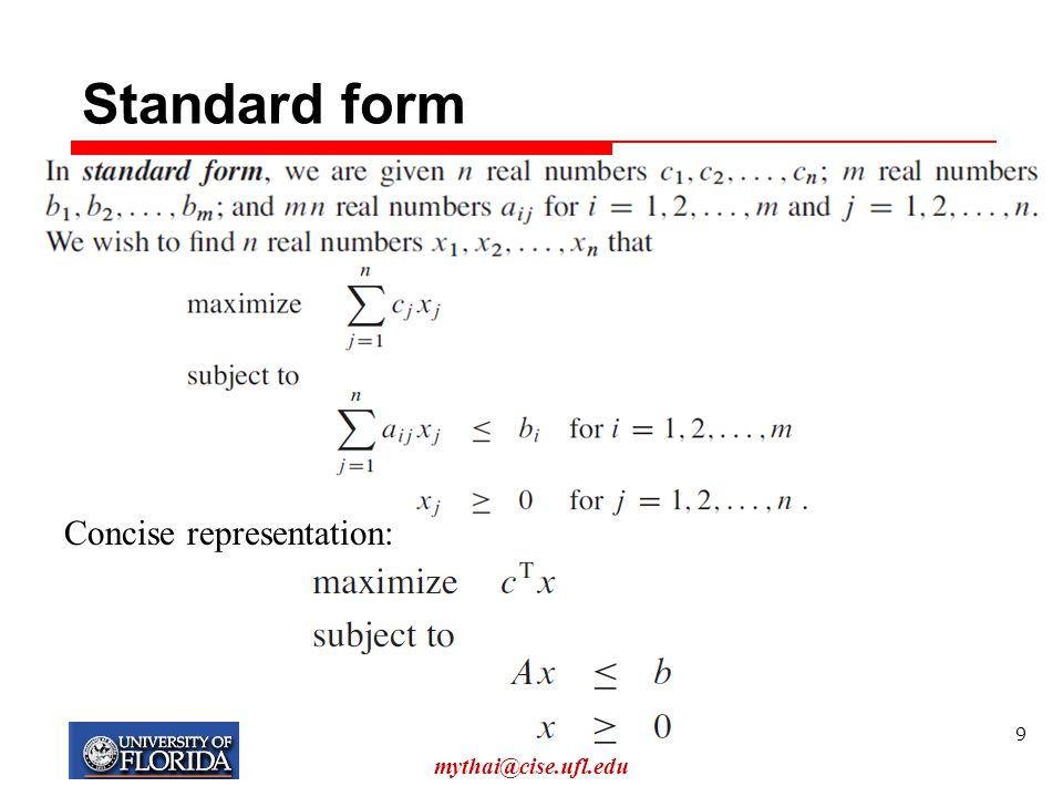 Convert into standard form My T. Thai mythai@cise.ufl.edu 10