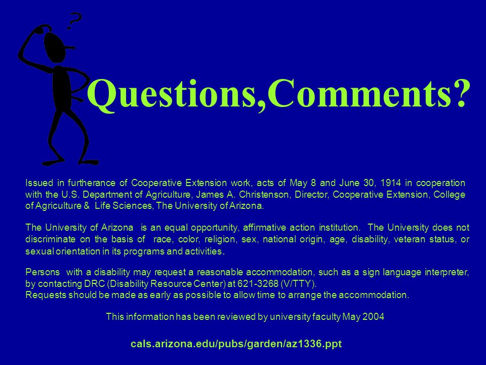 Questions,Comments? Issued in furtherance of Cooperative Extension work, acts of May 8 and June 30, 1914 in cooperation with the U.S. Department of Ag