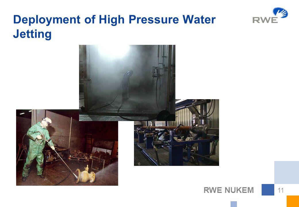 RWE NUKEM 11 Deployment of High Pressure Water Jetting