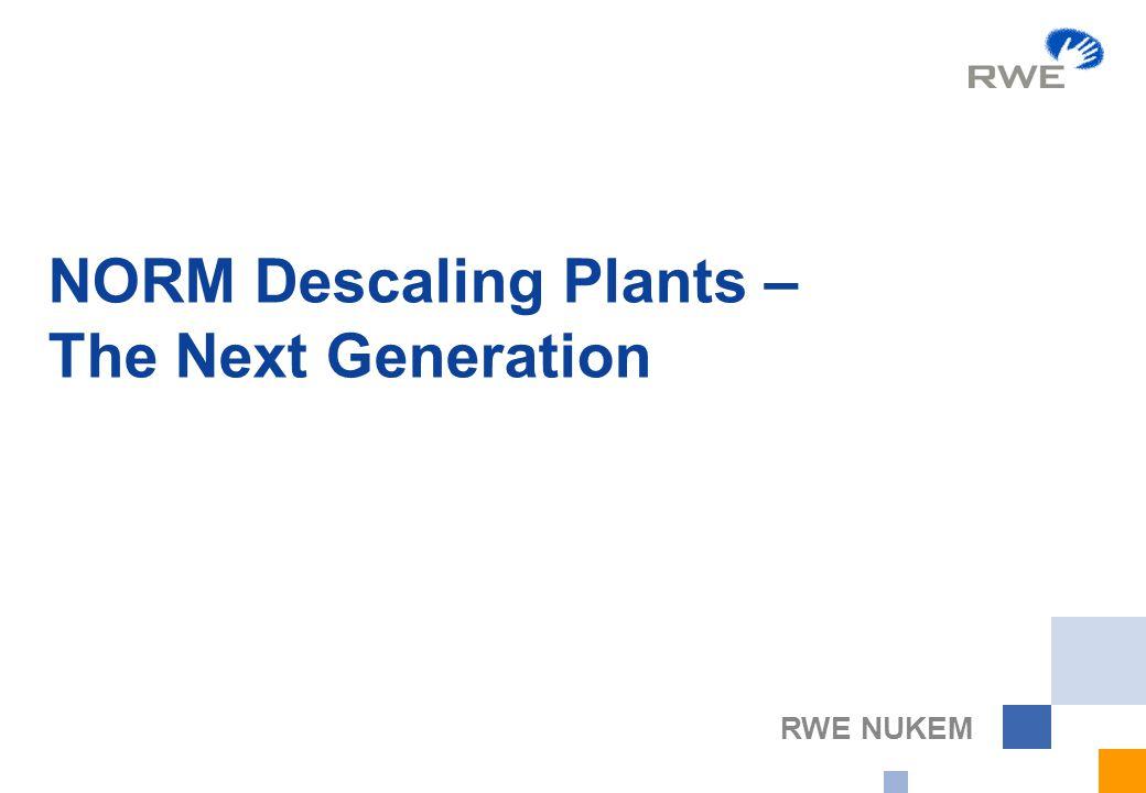 RWE NUKEM NORM Descaling Plants – The Next Generation