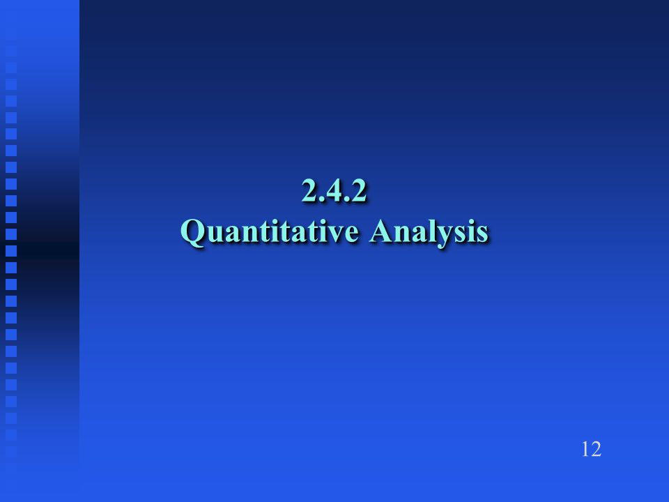 12 2.4.2 Quantitative Analysis