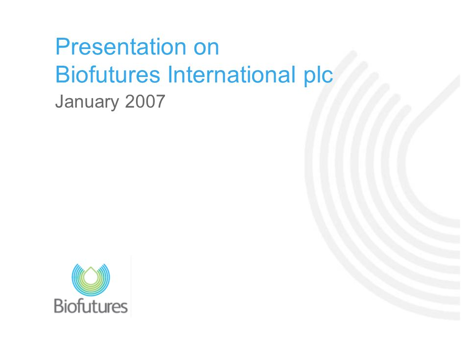 January 2007 Presentation on Biofutures International plc