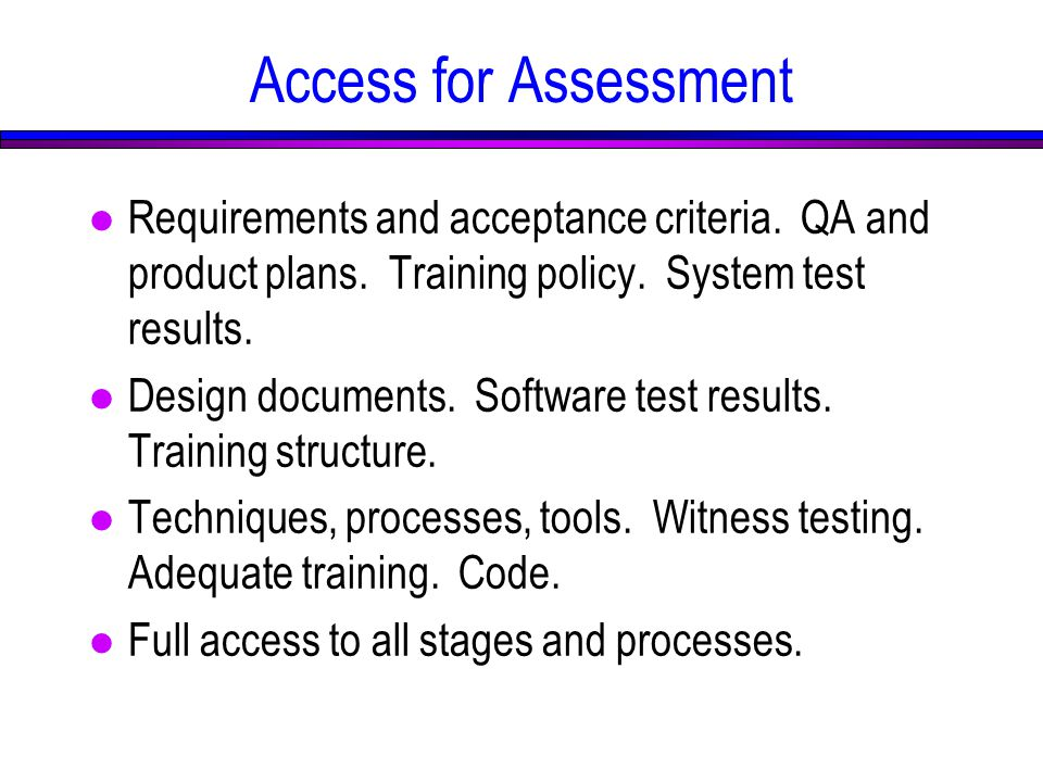Access for Assessment l Requirements and acceptance criteria.
