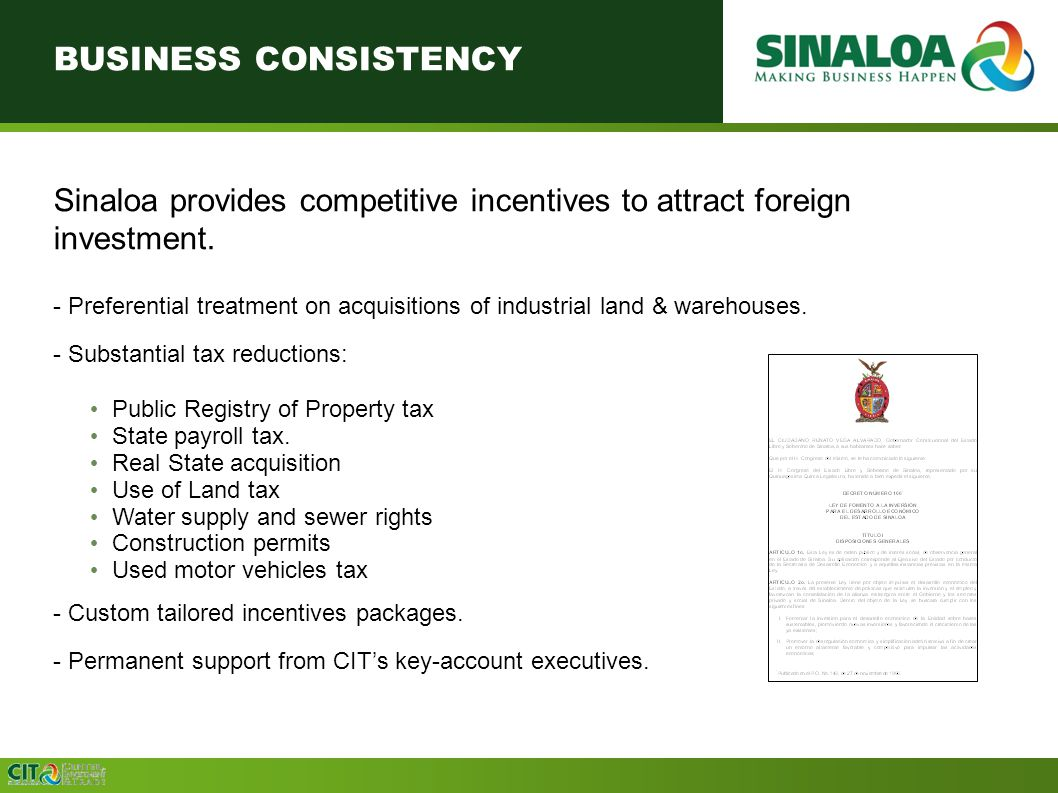 BUSINESS CONSISTENCY Sinaloa provides competitive incentives to attract foreign investment.
