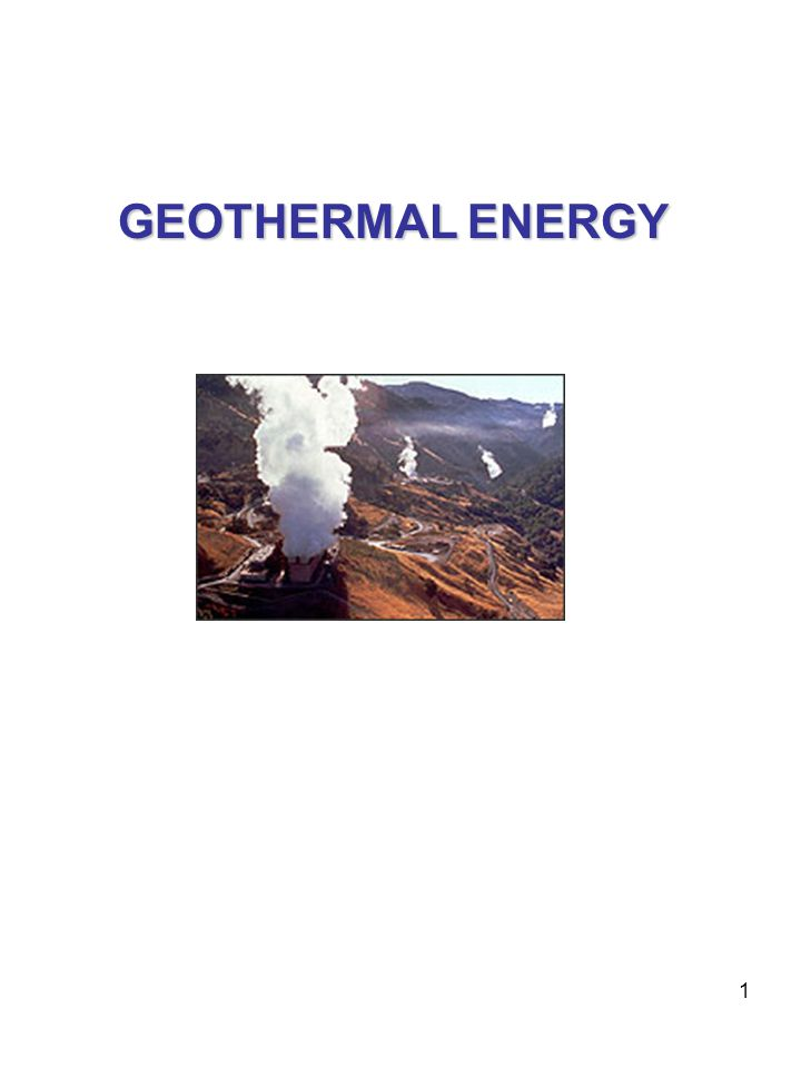 2 Geothermal power is generated by mining the earth s heat.
