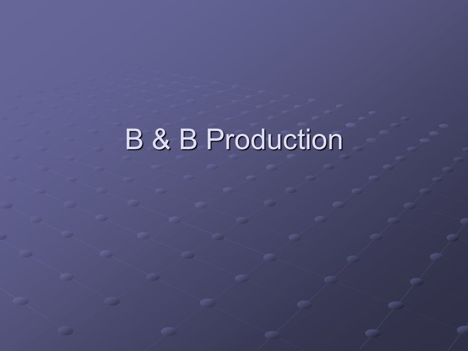 B & B Production