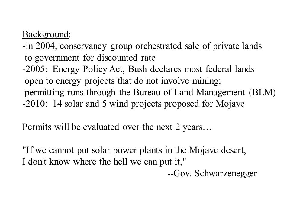 Background: -in 2004, conservancy group orchestrated sale of private lands to government for discounted rate -2005: Energy Policy Act, Bush declares m