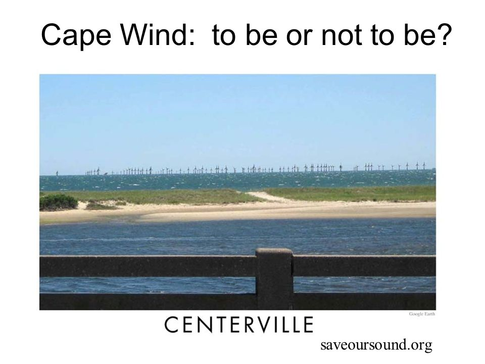 Cape Wind: to be or not to be? saveoursound.org