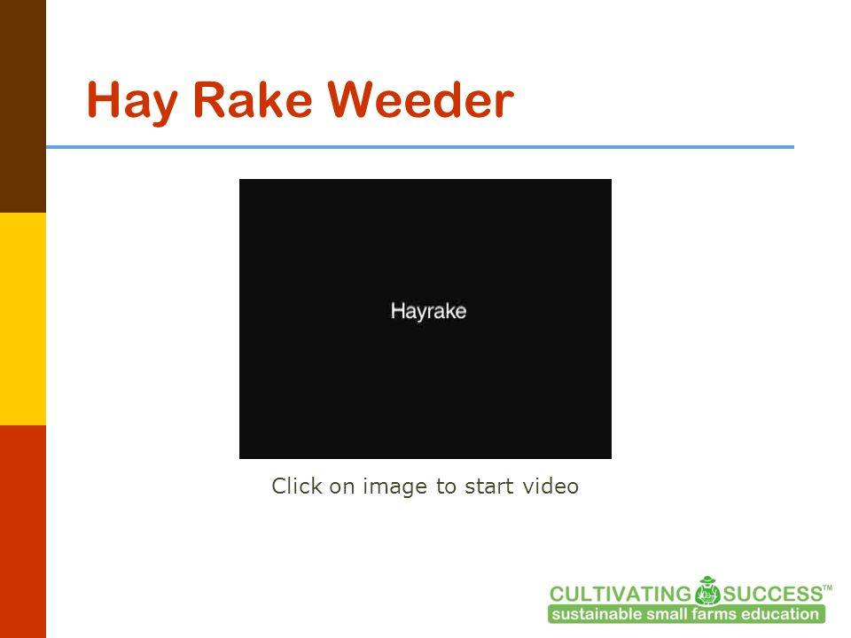 Hay Rake Weeder Click on image to start video