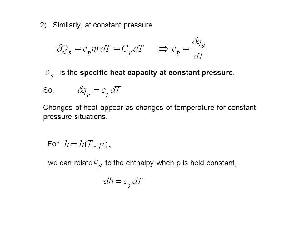2) Similarly, at constant pressure is the specific heat capacity at constant pressure.