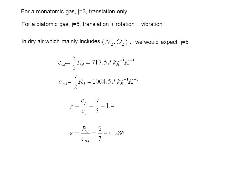 For a diatomic gas, j=5, translation + rotation + vibration.
