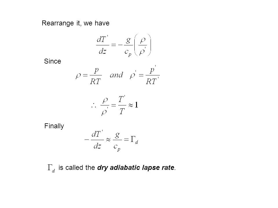 Rearrange it, we have Since Finally is called the dry adiabatic lapse rate.