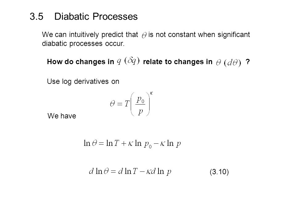 3.5 Diabatic Processes We can intuitively predict that is not constant when significant diabatic processes occur.
