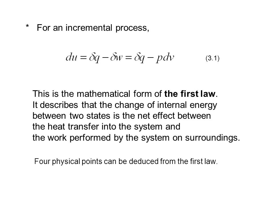 * For an incremental process, This is the mathematical form of the first law.