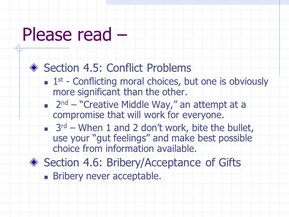Please read – Section 4.5: Conflict Problems 1 st - Conflicting moral choices, but one is obviously more significant than the other.