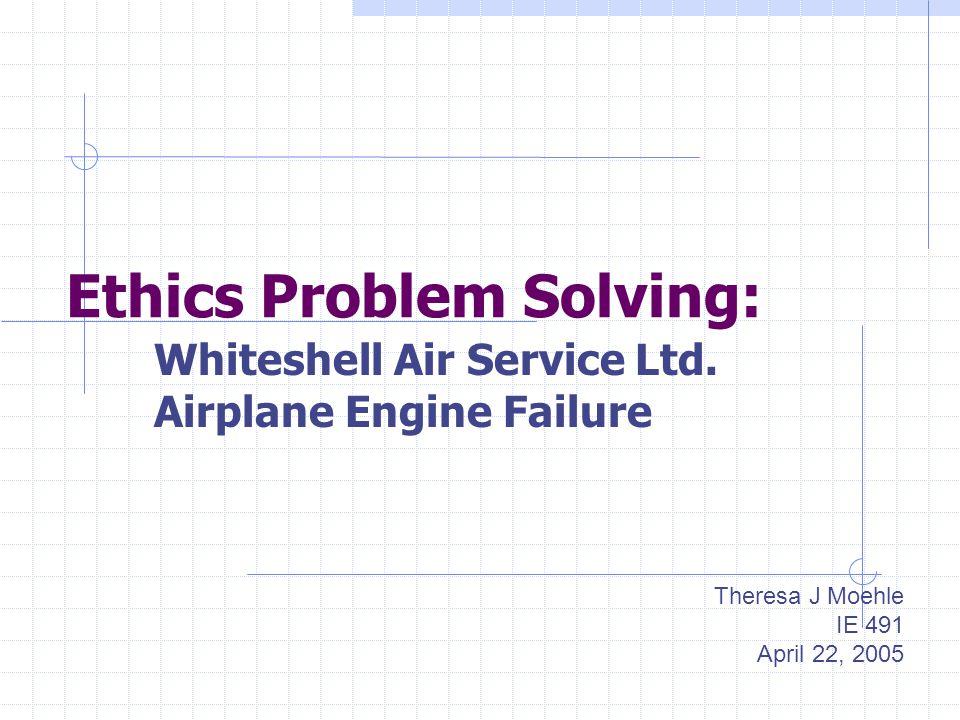 Ethics Problem Solving: Whiteshell Air Service Ltd.