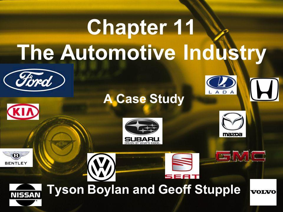 Chapter 11 The Automotive Industry A Case Study Tyson Boylan and Geoff Stupple