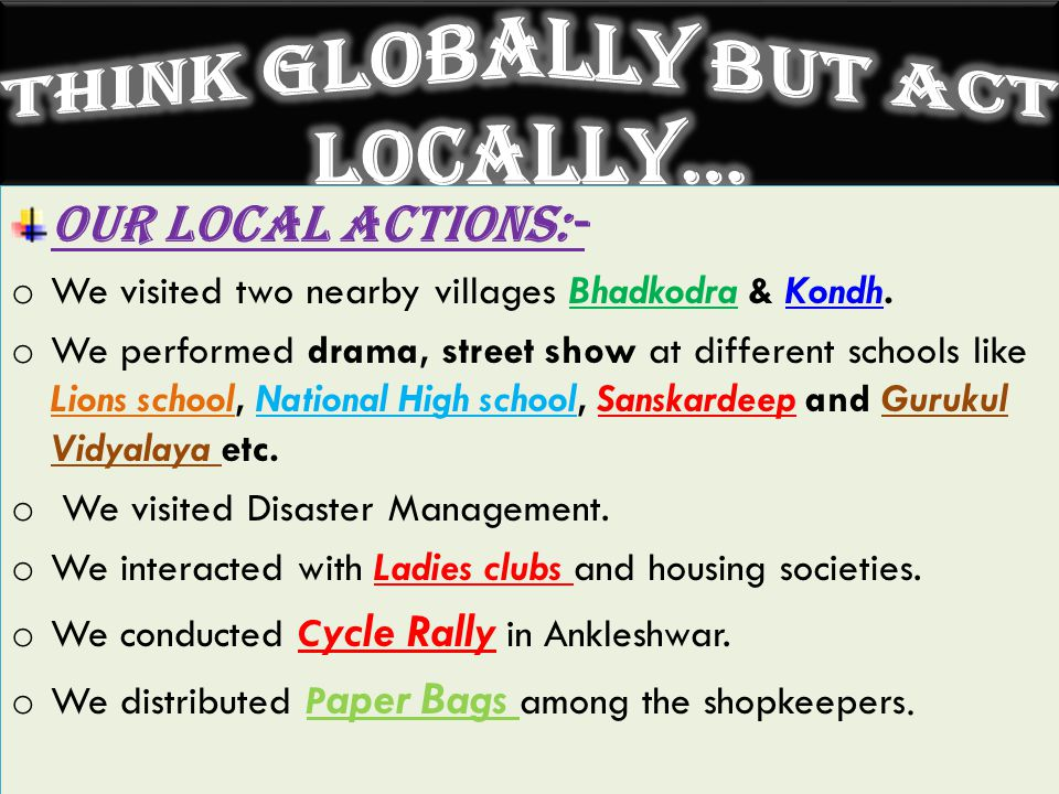 OUR LOCAL ACTIONs:- o We visited two nearby villages Bhadkodra & Kondh.