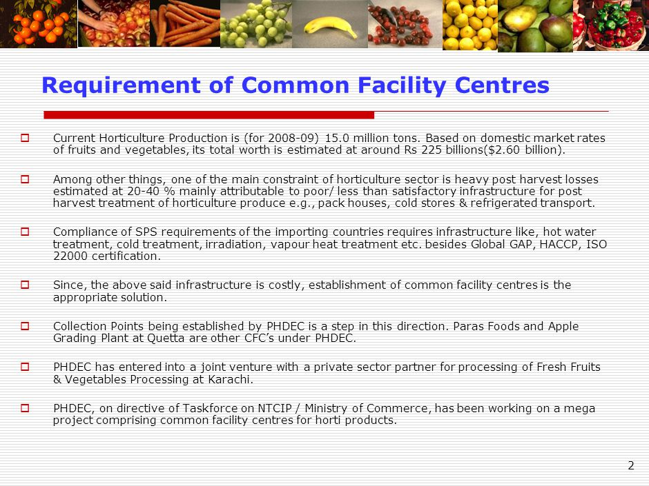 13 Dates Processing Plant at Khairpur Fresh dates processing facility comprising of Storage, Fumigation, Cleaning & Washing, Drying, and Sorting & Grading & Packing.