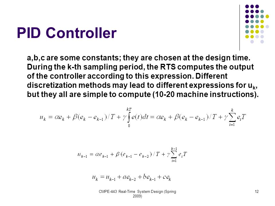 PID Controller a,b,c are some constants; they are chosen at the design time.