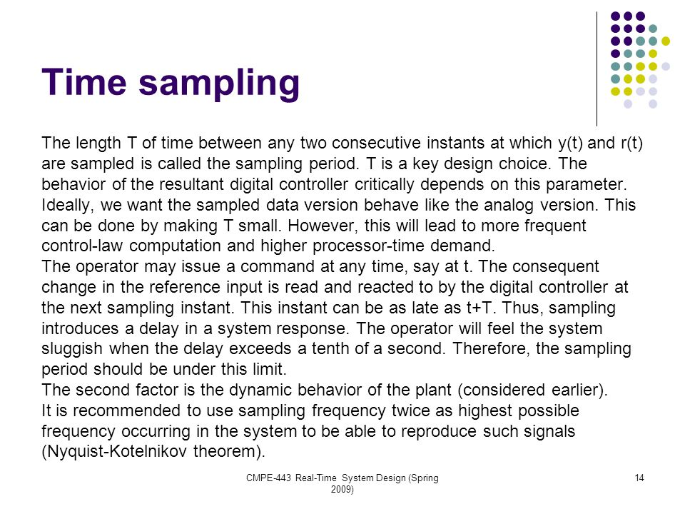 Time sampling The length T of time between any two consecutive instants at which y(t) and r(t) are sampled is called the sampling period.