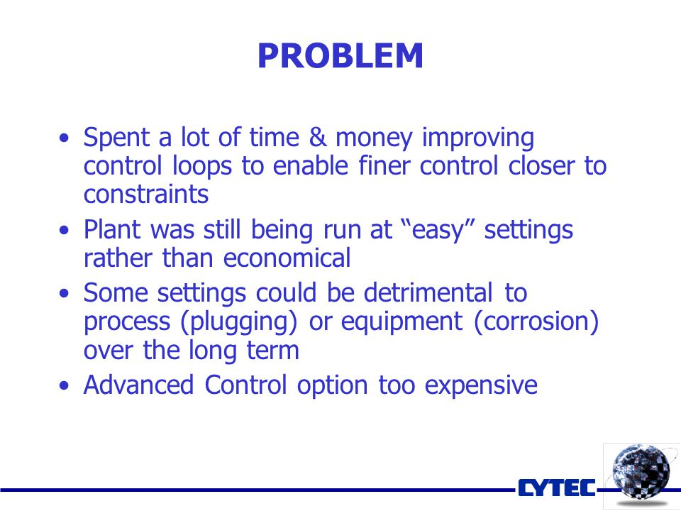 CHEAP & EASY SOLUTION Needed a system to maintain the plant at target operating points and to track excursions from target CHEAP – used existing PI Clients of ProcessBook and DataLink EASY – no special programming required, just standard ProcessBook, DataLink, and Excel functions Focused effort on developing list of key parameters and their targets/limits and then following up to ensure that unit was run within those limits