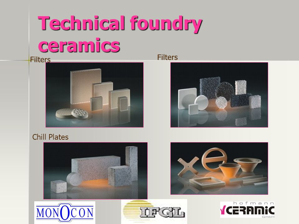 Technical foundry ceramics Filters Chill Plates