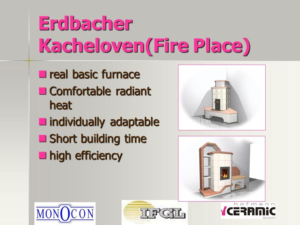 Erdbacher Kacheloven(Fire Place) real basic furnace real basic furnace Comfortable radiant heat Comfortable radiant heat individually adaptable individually adaptable Short building time Short building time high efficiency high efficiency