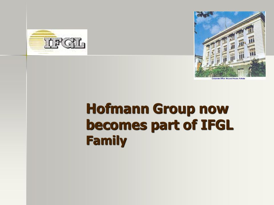 Hofmann Group now becomes part of IFGL Family