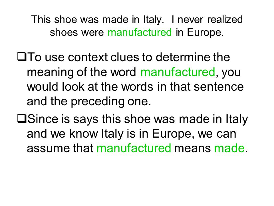 This shoe was made in Italy. I never realized shoes were manufactured in Europe.