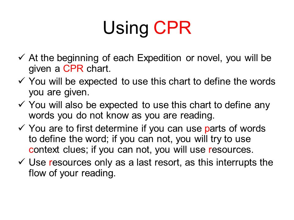 Using CPR At the beginning of each Expedition or novel, you will be given a CPR chart.
