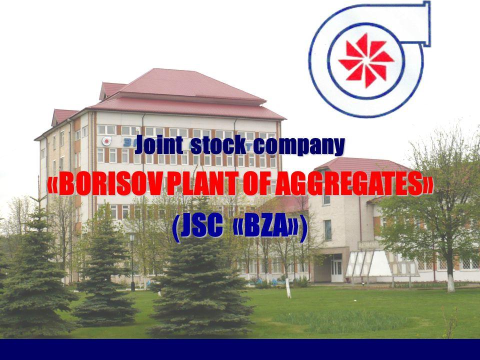 ОАО ММЗ Joint stock company «BORISOV PLANT OF AGGREGATES» ( JSC «BZA» )